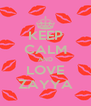 KEEP CALM AND LOVE ZAYYA - Personalised Poster A4 size