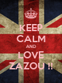 KEEP CALM AND LOVE ZAZOU !! - Personalised Poster A4 size