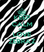 KEEP CALM AND LOVE ZEBRAZ - Personalised Poster A4 size