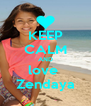 KEEP CALM AND love  Zendaya - Personalised Poster A4 size
