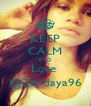 KEEP CALM AND Love  @Zendaya96 - Personalised Poster A4 size