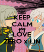 KEEP CALM AND LOVE ZERO x LIN - Personalised Poster A4 size