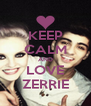 KEEP CALM AND LOVE ZERRIE - Personalised Poster A4 size