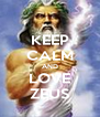 KEEP CALM AND LOVE ZEUS - Personalised Poster A4 size
