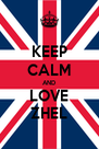 KEEP CALM AND LOVE ZHEL - Personalised Poster A4 size