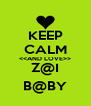 KEEP CALM <<AND LOVE>> Z@I B@BY - Personalised Poster A4 size
