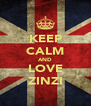KEEP CALM AND LOVE ZINZI - Personalised Poster A4 size