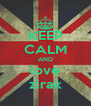 KEEP CALM AND love zirak - Personalised Poster A4 size
