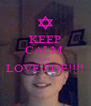KEEP CALM  and LOVE ZOE!!!!  - Personalised Poster A4 size