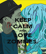 KEEP CALM AND LOVE ZOMBIES. - Personalised Poster A4 size