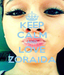 KEEP CALM AND LOVE ZORAIDA - Personalised Poster A4 size
