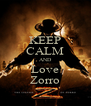 KEEP CALM AND Love Zorro - Personalised Poster A4 size