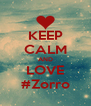 KEEP CALM AND LOVE #Zorro - Personalised Poster A4 size