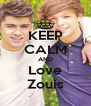 KEEP CALM AND Love Zouis - Personalised Poster A4 size