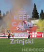 KEEP CALM and Love Zrinjski - Personalised Poster A4 size