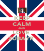 KEEP CALM AND LOVE  ZUBAYR  - Personalised Poster A4 size