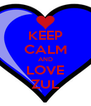 KEEP CALM AND LOVE ZUL - Personalised Poster A4 size