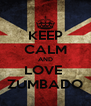 KEEP CALM AND LOVE  ZUMBADO - Personalised Poster A4 size