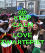 KEEP CALM AND LOVE ZWARTEPIET - Personalised Poster A4 size
