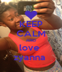KEEP CALM AND love  zyanna  - Personalised Poster A4 size