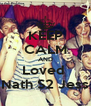 KEEP CALM AND Loved  Nath S2 Jess - Personalised Poster A4 size