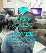 KEEP CALM AND LOVEE DESTANY - Personalised Poster A4 size