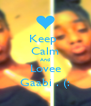 Keep  Calm And Lovee Gaabi . (: - Personalised Poster A4 size