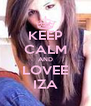 KEEP CALM AND LOVEE IZA - Personalised Poster A4 size