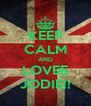 KEEP CALM AND LOVEE JODIE!! - Personalised Poster A4 size