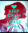 KEEP CALM AND LOVEE KUBA - Personalised Poster A4 size