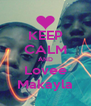 KEEP CALM AND Lovee Makayla - Personalised Poster A4 size