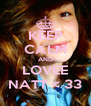 KEEP CALM AND LOVEE NATT < 33 - Personalised Poster A4 size