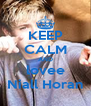 KEEP CALM AND lovee Niall Horan - Personalised Poster A4 size