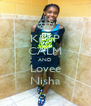 KEEP CALM AND Lovee Nisha - Personalised Poster A4 size