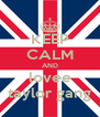 KEEP CALM AND lovee taylor gang - Personalised Poster A4 size