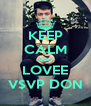 KEEP CALM AND LOVEE V$VP DON - Personalised Poster A4 size