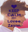 KEEP CALM AND Lovee Zaynn - Personalised Poster A4 size
