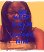 KEEP CALM AND Loveee Nini - Personalised Poster A4 size