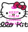 KEEP CALM And Loveeee Hello Kitty  - Personalised Poster A4 size