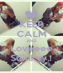 KEEP CALM AND Loveeee Stiinkyy.! - Personalised Poster A4 size
