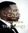 KEEP CALM AND Loveeee Trey Songz - Personalised Poster A4 size