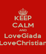 KEEP CALM AND LoveGiada LoveChristian - Personalised Poster A4 size