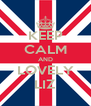 KEEP CALM AND LOVELY LIZ - Personalised Poster A4 size