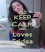 KEEP CALM AND Loves Fridaa - Personalised Poster A4 size