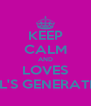 KEEP CALM AND LOVES GIRL'S GENERATION - Personalised Poster A4 size