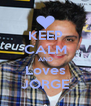 KEEP CALM AND Loves JORGE - Personalised Poster A4 size