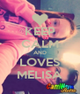 KEEP CALM AND LOVES MELISA - Personalised Poster A4 size