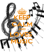 KEEP CALM AND LOVES  MUSIC - Personalised Poster A4 size
