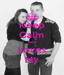 Keep Calm And Loves My - Personalised Poster A4 size