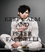 KEEP CALM AND LOVES PETER FACINELLI - Personalised Poster A4 size